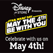 Disney Store Present... Star Wars May the 4th Event